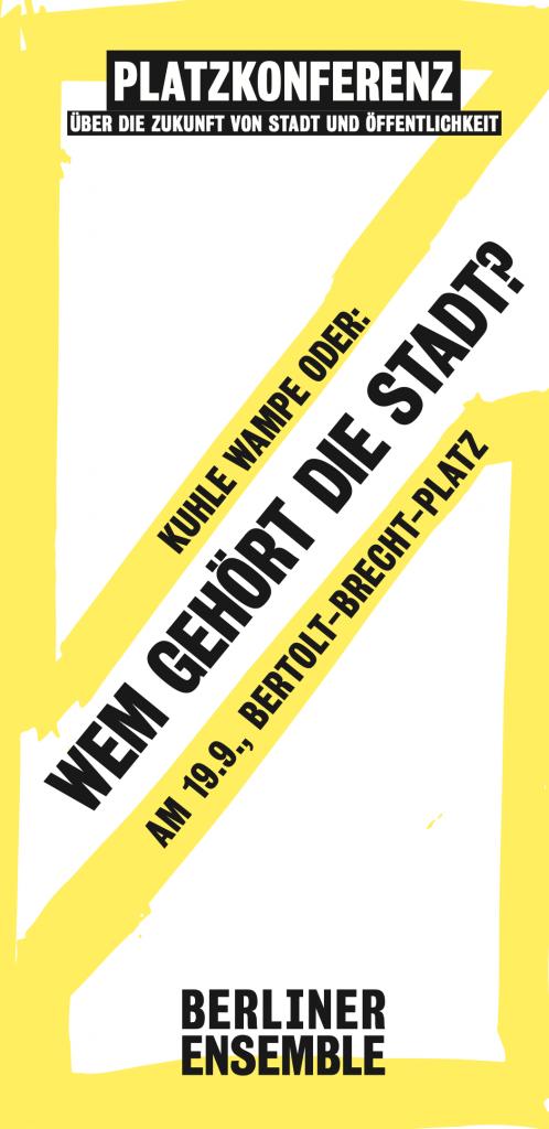 Platzkonferenz BE Berliner Ensemble Wem gehört die Stadt